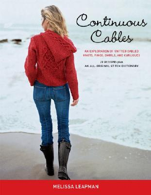 Continuous Cables: An Exploration of Knitted Cabled Knots, Rings, Swirls, and Curlicues Cover Image