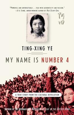 My Name Is Number 4: A True Story from the Cultural Revolution Cover Image