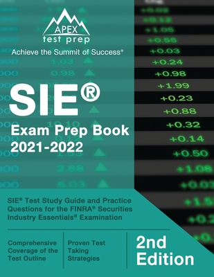 SIE Exam Prep Book 2021-2022: SIE Test Study Guide and Practice Questions for the FINRA Securities Industry Essentials Examination [2nd Edition] Cover Image