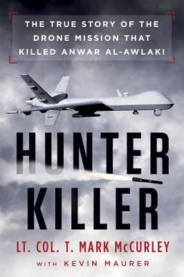 Hunter Killer: The True Story of the Drone Mission That Killed Anwar al-Awlaki Cover Image