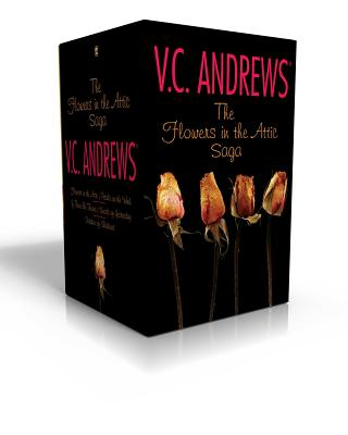 The Flowers in the Attic Saga: Flowers in the Attic/Petals on the Wind; If There Be Thorns/Seeds of Yesterday; Garden of Shadows (Dollanganger) Cover Image