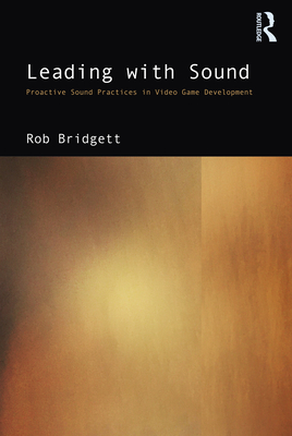 Leading with Sound: Proactive Sound Practices in Video Game Development Cover Image
