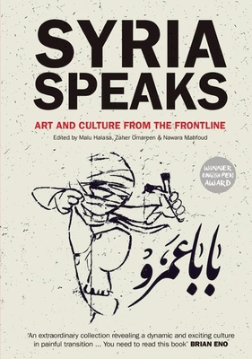 Syria Speaks: Art and Culture from the Frontline Cover Image