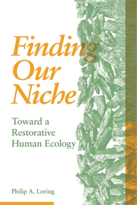 Finding Our Niche: Toward a Restorative Human Ecology Cover Image