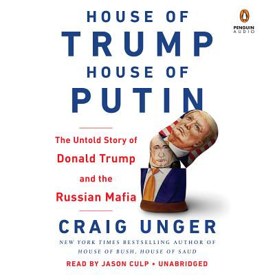 House of Trump, House of Putin: The Untold Story of Donald Trump and the Russian Mafia Cover Image
