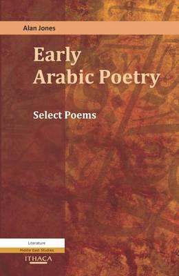 Early Arabic Poetry: Select Poems Cover Image