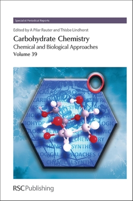 Carbohydrate Chemistry: Chemical and Biological Approaches Volume 39 Cover Image