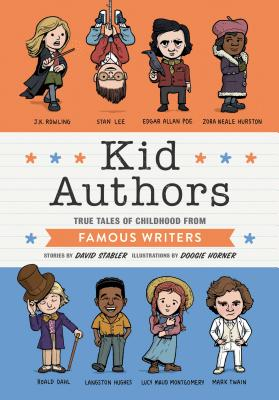 Kid Authors: True Tales of Childhood from Famous Writers (Kid Legends #4) Cover Image