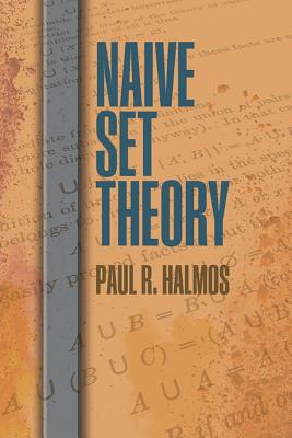 Naive Set Theory (Dover Books on Mathematics) Cover Image