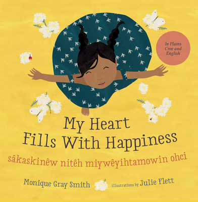 My Heart Fills with Happiness / Sâkaskinêw Nitêh Miywêyihtamowin Ohci Cover Image