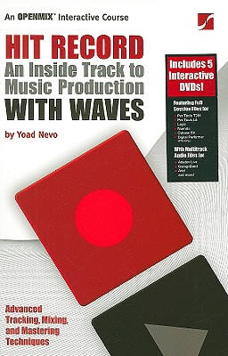 Hit Record: An Inside Track to Music Production with Waves [With 5 DVDs] Cover Image