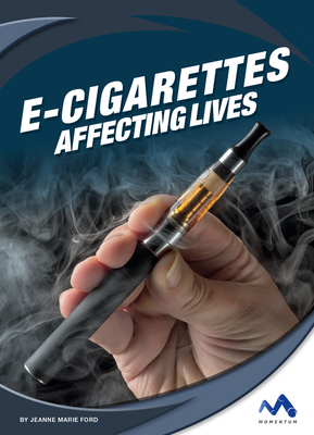 E-Cigarettes: Affecting Lives Cover Image