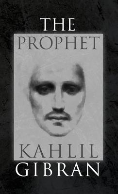 The Prophet: With Original 1923 Illustrations by the Author Cover Image