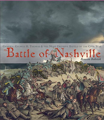 The Battle of Nashville: General George H. Thomas & the Most Decisive Battle of the Civil War Cover Image