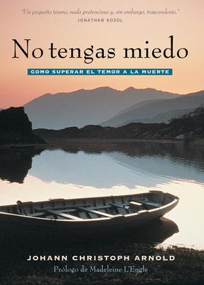 No Tengas Miedo: Como Superar El Temor a la Muerte Cover Image