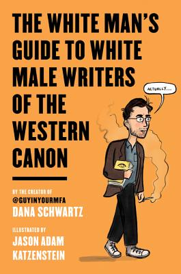 The White Man's Guide to White Male Writers of the Western Canon Cover Image