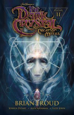 Jim Henson's The Dark Crystal: Creation Myths Vol. 2 Cover Image