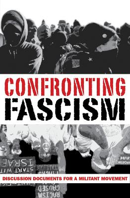 Confronting Fascism: Discussion Documents for a Militant Movement Cover Image