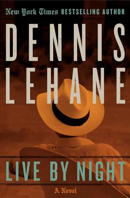 Live by Night: A Novel (Joe Coughlin Series #1) Cover Image