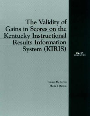 The Validity of Gains in Scores on the Kentucky Intructional Results Information System (Kiris) Cover Image