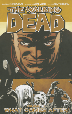 The Walking Dead, Vol. 18 What Comes After cover image