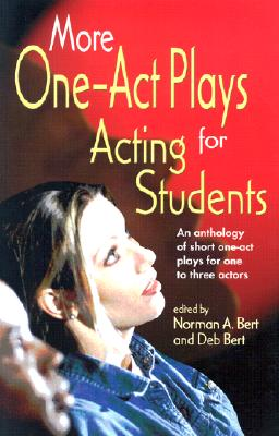 More One-Act Plays for Acting Students: An Anthology of Short One-Act Plays for One to Three Actors Cover Image