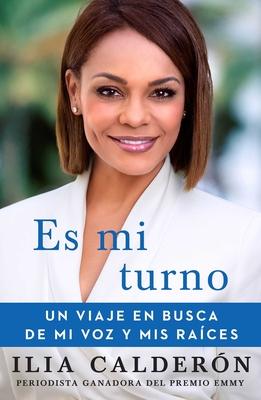 Es mi turno (My Time to Speak Spanish edition): Un viaje en busca de mi voz y mis raíces (Atria Espanol) Cover Image