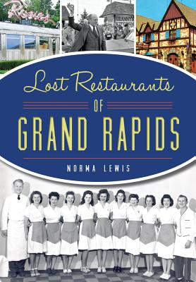 Lost Restaurants of Grand Rapids Cover Image