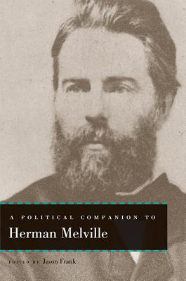 A Political Companion to Herman Melville (Political Companions to Great American Authors) Cover Image