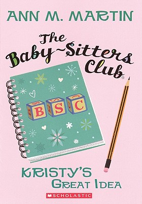 Kristy's Great Idea (Baby-Sitters Club (Unnumbered)) Cover Image