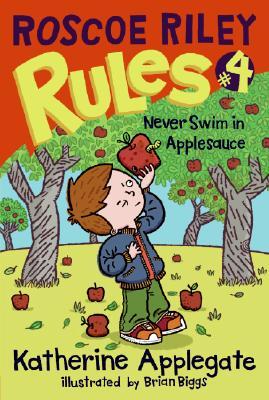 Roscoe Riley Rules #4: Never Swim in Applesauce Cover Image