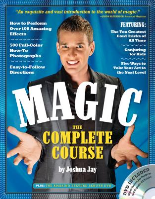 Magic: The Complete Course: How to Perform Over 100 Amazing Effects, with 500 Full-Color How-to Photographs Cover Image