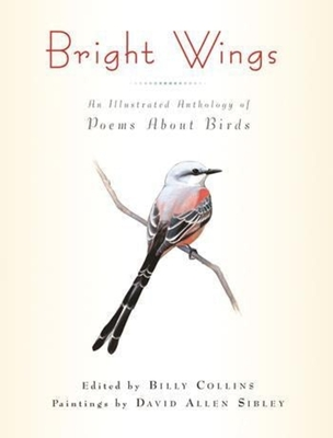 Bright Wings: An Illustrated Anthology of Poems about Birds Cover Image