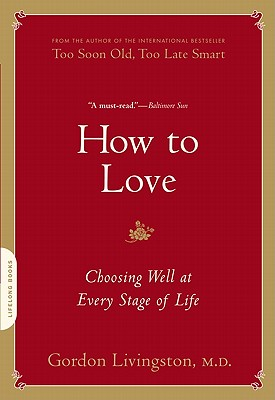 How to Love: Choosing Well at Every Stage of Life Cover Image