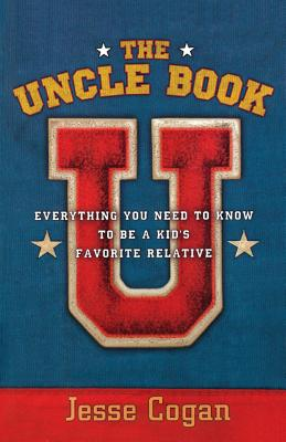 The Uncle Book: Everything You Need to Know to Be a Kid's Favorite Relative Cover Image