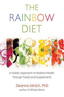 The Rainbow Diet: A Holistic Approach to Radiant Health Through Foods and Supplements Cover Image