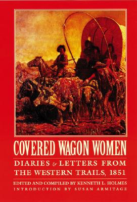 Covered Wagon Women, Volume 3: Diaries and Letters from the Western Trails, 1851 Cover Image