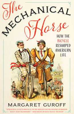 The Mechanical Horse: How the Bicycle Reshaped American Life (Discovering America) Cover Image