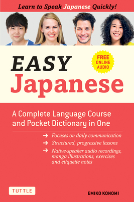 Easy Japanese: A Complete Language Course and Pocket Dictionary in One (Free Online Audio) Cover Image