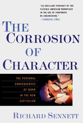 The Corrosion of Character: The Personal Consequences of Work in the New Capitalism Cover Image