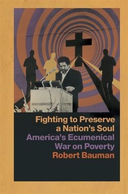 Fighting to Preserve a Nation's Soul: America's Ecumenical War on Poverty Cover Image