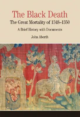 The Black Death: The Great Mortality of 1348-1350: A Brief History with Documents Cover Image