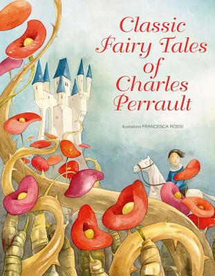 Classic Fairy Tales of Charles Perrault Cover Image