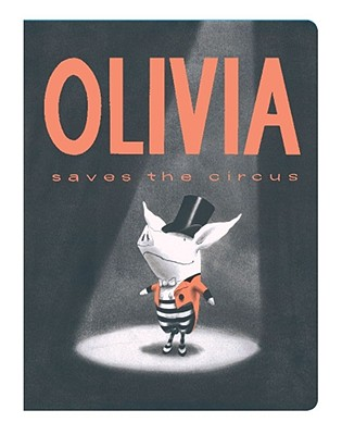 Olivia Saves the Circus (Classic Board Books) Cover Image
