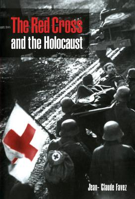The Red Cross and the Holocaust Cover