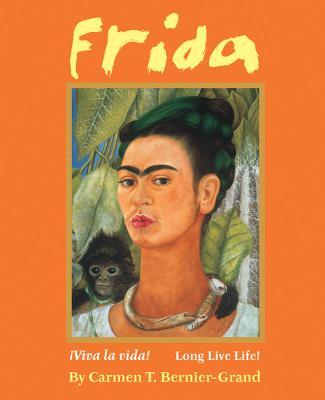 Frida: Viva La Vida! Long Live Life! Cover Image