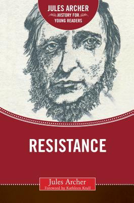 Cover for Resistance (Jules Archer History for Young Readers)
