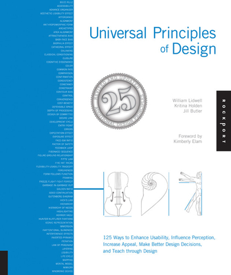 Universal Principles of Design, Revised and Updated: 125 Ways to Enhance Usability, Influence Perception, Increase Appeal, Make Better Design Decisions, and Teach through Design Cover Image