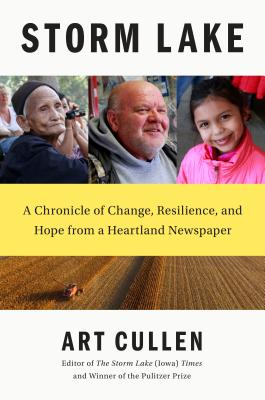 Storm Lake: A Chronicle of Change, Resilience, and Hope from a Heartland Newspaper Cover Image