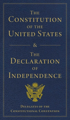 Cover for The Constitution of the United States and The Declaration of Independence